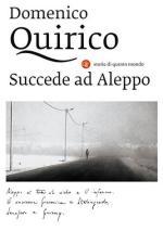 63256 - Quirico, D. - Succede ad Aleppo