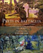 63277 - Gaspari, P. - Preti in battaglia Vol 2. Tra apostolato e amor di patria. I cappellani militari decorati 1916