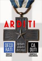 63290 - Roseano-Stacconeddu, R.- G. - Arditi. Decorati e Caduti Reparti d'Assalto 1917-1920