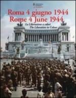 63291 - AAVV,  - Roma 4 giugno 1944. La Liberazione a colori