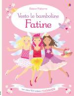63292 - Watt, F. - Vesto le bamboline Fatine. Con oltre 400 adesivi riutilizzabili