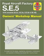 63301 - Garton, N. - Royal Aircraft Factory SE5 Owners' Workshop Manual. 1916 Onwards. SE5, SE5A, SE5B and SE-5E