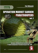 63307 - Witkowski, P. - Operation Market Garden Paratroopers Vol 2. Weapons and Equipement of the 1st (Polish) Ind.Parachute Brigade 1941-1945