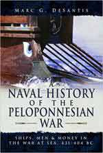 63312 - Desantis, M.G. - Naval History of the Peloponnesian War. Ships, Men and Money in the War at Sea 431-404 BC (A)