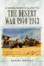 63314 - Mersey, D. - Wargamer's Guide to The Desert War 1940-1943 (A)