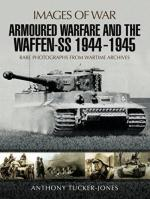 63316 - Tucker Jones, A. - Images of War. Armoured Warfare and the Waffen-SS 1944-1945
