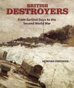 63317 - Friedman, N. - British Destroyers. From Earliest Days to the Second World War