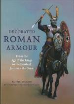 63321 - D'Amato-Negin, R.-A.E. - Decorated Roman Armour. From the Age of the Kings to the Death of Justinian the Great