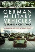 63324 - Mata-Molina-Manrique, J.M.-L.-J.M. - German Military Vehicles in the Spanish Civil War. A comprehensive study of the deployment of German Military Vehicles on the eve of WW2
