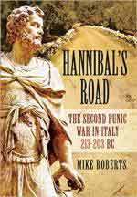63326 - Roberts, M. - Hannibal's Road. The Second Punic War in Italy 213-203 B.C.