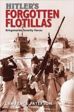 63327 - Paterson, L. - Hitler's Forgotten Flotillas. Kriegsmarine Security Forces