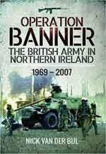 63330 - van der Bijl, N. - Operation Banner. The British Army in Northern Ireland 1969-2007