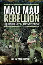 63338 - van der Bijl, N. - Mau Mau Rebellion. The Emergency in Kenya 1952-1956 (The)