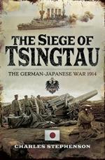 63342 - Stephenson, C. - Siege of Tsingtau. The German-Japanese War 1914 (The)
