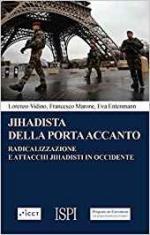 63347 - Vidino-Marone-Entenman, L.-F.-E. - Jihadista della porta accanto. Radicalizzazione e attacchi jihadisti in Occidente (Il)