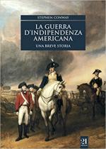 63350 - Conway, S. - Guerra d'Indipendenza Americana. Una breve storia (La)