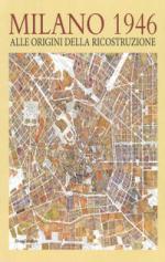 63354 - Pertot-Ramella, G.-R. cur - Milano 1946. Alle origini della ricostruzione