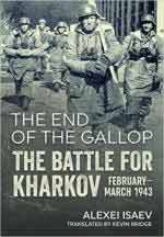 63372 - Isaev, A. - End of the Gallop. The Battle for Kharkov February-March 1943 (The)