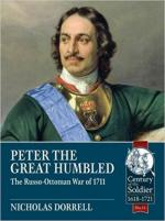 63374 - Dorrell, N. - Peter the Great Humbled. The Russo-Ottoman War Of 1711