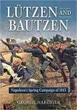 63377 - Nafziger, G. - Lutzen and Bautzen. Napoleon's Spring Campaign of 1813
