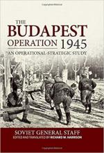 63382 - Harrison, R.W. cur - Budapest Operation 1945 an operational-strategic study. Soviet General Staff
