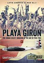 63385 - Rivas, S. - Playa Giron. The Cuban Exiles' Invasion at the Bay of Pigs 1961