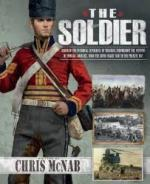 63392 - McNab, C. - Soldier. Discover the Personal Experience of Soldiers Throughout the History of Modern Conflict, from the Seven Years' War to the Present Day
