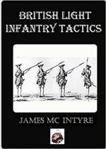 63403 - McIntyre, J. - British Light Infantry Tactics. The Development of British Light Infantry, Continental and North American Influences 1740-1765