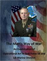 63416 - Valenti, M.L. - Mattis Way of War. An Examination of Operational Art in Task Force 58 and 1st Marine Division (The)