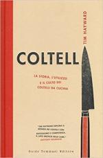 63429 - Hayward, T. - Coltelli. La storia, l'utilizzo e il culto dei coltelli da cucina