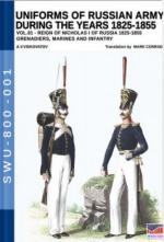 63456 - Viskovatov, A.V. - Uniforms of Russian Army during the years 1825-1855 Vol 1 Reign of Nicholas I Emperor of Russia 1825-1855: Grenadiers, Marines, Infantry