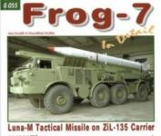 63474 - Horak-Koran, J.-F. - Present Vehicle 55: Frog-7 in Detail. Luna-M Tactical Missile on ZiL-135 Carrier