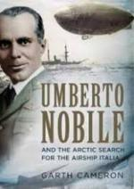 63485 - Cameron, G. - Umberto Nobile and the arctic search for the Airship Italia