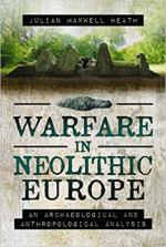 63486 - Heath, J.M. - Warfare in Neolithic Europe. An Archaeological and Anthropological Analysis