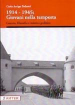 63487 - Pedretti, A. - 1914-1945 Giovani nella tempesta. Guerra, filosofia e mistica politica
