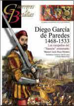 63506 - Ruiz Moreno-Garcia Lucas-Ruiz, M.J.-F.-A.-M. - Guerreros y Batallas 122: Diego Garcia de Paredes 1486-1533. Las campanas del 'Sanson' extremeno