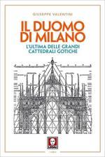 63515 - Valentini, G. - Duomo di Milano. L'ultima delle grandi cattedrali gotiche (Il)