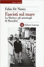63519 - De Ninno, F. - Fascisti sul mare. La Marina e gli ammiragli di Mussolini