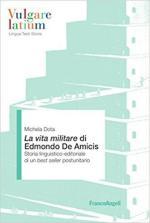 63520 - Dota, M. - Vita militare di Edmondo De Amicis. Storia linguistico-editoriale di un best seller postunitario (La)