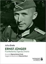 63533 - Evola, J. - Ernst Juenger. Il combattente, l'operaio, l'anarca
