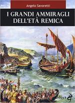 63536 - Savoretti, A. - Grandi ammiragli dell'eta' remica (I)