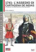 63540 - Borello, N. - 1741 L'assedio di Cartagena de Indias. La storia del piu' grande disastro navale britannico