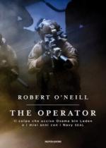 63542 - O'Neill, R. - Operator. Il colpo che uccise Osama bin Laden e i miei anni con i Navy SEAL (The)
