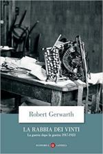 63552 - Gerwarth, R. - Rabbia dei vinti. La guerra dopo la guerra 1917-1923 (La)