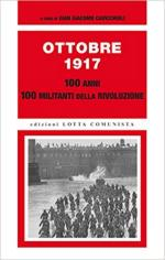63559 - Cavicchioli, G.G. cur - Ottobre 1917. 100 anni. 100 militanti della rivoluzione