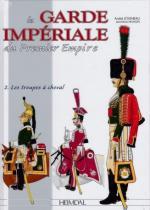 63560 - Jouineau-Mongin, A.-J.M. - Garde Imperiale du Premier Empire 2. Les troupes a cheval (La)
