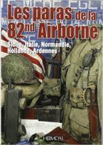 63562 - AAVV,  - Paras de la 82nd Airborne. Sicile, Italie, Normandie, Hollande, Ardennes