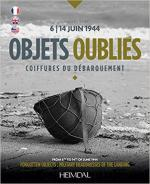 63564 - Stiri, C. - Objets oublies. Coiffures du debarquement. From 6th to 14th June 1944: Forgotten objects military headdresses of the landing
