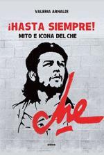 63567 - Arnaldi, V. - Hasta siempre! Mito e icona del Che