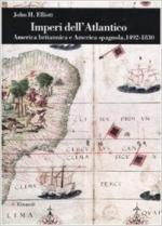 63573 - Elliott, J.H. - Imperi dell'Atlantico. America britannica e America spagnola 1492-1830